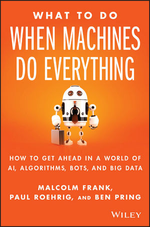 What To Do When Machines Do Everything?